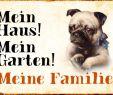Deko Hund Garten Elegant Blechschild Hund Mein Haus Mein Garten Mops Metallschild