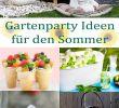 Deko Ideen sommer Einzigartig sommer Garten Party Ideen Deine Feste Auf Ein Neues