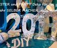 Dekoideen Selbstgemacht Luxus 5 Silvester Party Diy S Last Minute Deko Ideen Selber Machen