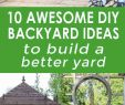 Diy Ideen Garten Neu 10 Awesome Diy Backyard Ideas to Build A Better Yard