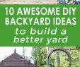 Garten Diy Einzigartig 10 Awesome Diy Backyard Ideas to Build A Better Yard