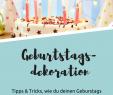 Party Deko 30 Geburtstag Best Of Du Liebst Geburtstage Und Dekorieren Hier Gibt S