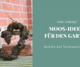 Schöne Dinge Für Haus Und Garten Schön Dekoideen Mit Naturmaterial