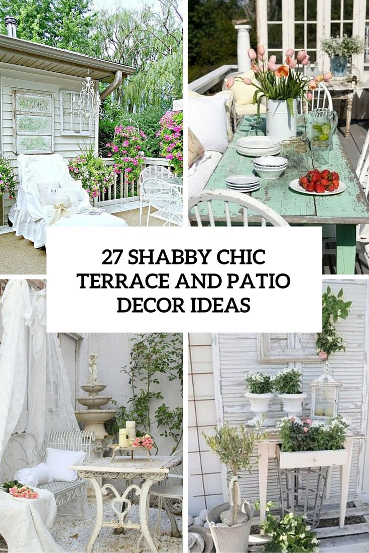 Shabby Chic Gartendeko Inspirierend 27 Shabby Chic Terrace and Patio Decor Ideas Cover