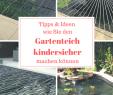 Wasser Garten Elegant Gartenteich Kindersicher Machen – Möglichkeiten Im