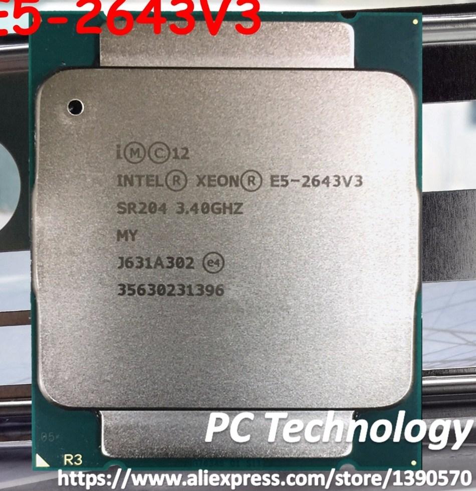 Original Intel Xeon OEM Version cpu E5 2643V3 3 40GHZ 20M 6CORES 22NM E5 font b
