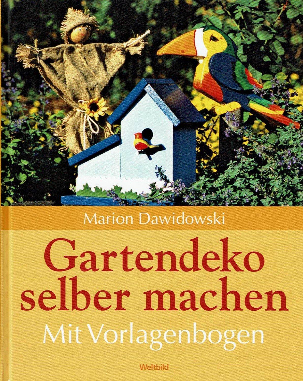 Marion Dawidowski Gartendeko selber machen Mit Vorlagenbogen